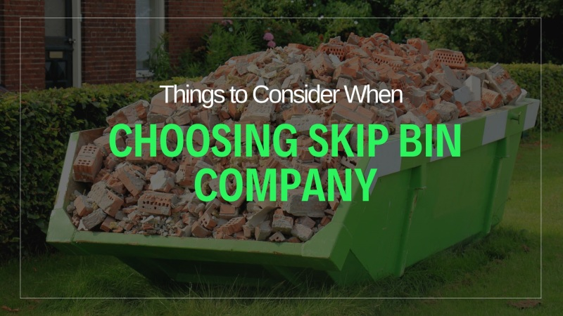 Things to consider when choosing the best skip bin company