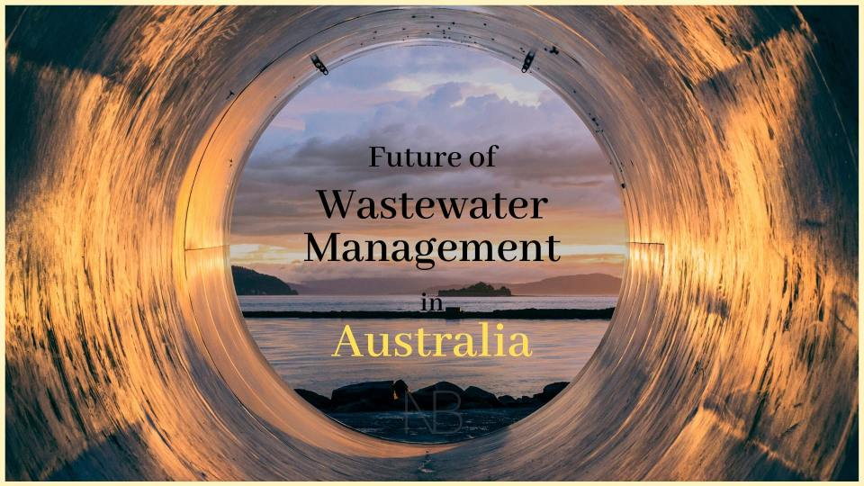 Future of wastewater management in Australia - Neutrino Burst